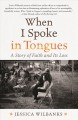 When I spoke in tongues : a memoir of faith and its loss