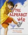 The Alphabet War : a story about dyslexia