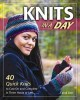 Knits in a day : 40 quick knits to cast on and complete in three hours or less