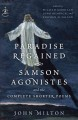 Paradise regained, Samson Agonistes : and the complete shorter poems