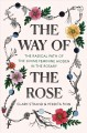 The way of the rose : the radical path of the divine feminine hidden in the rosary