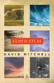 Cloud atlas : a novel
