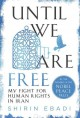 Until we are free : my fight for human rights in Iran