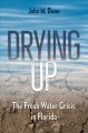 Drying up : the fresh water crisis in Florida