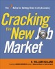Book cover of Cracking the New Job Market: The 7 Rules for Getting Hired in Any Economy