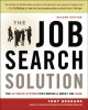 Book cover of The Job Search Solution: The Ultimate System for Finding a Great Job Now