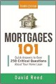 Mortgages 101 : quick answers to over 250 critical questions about your home loan