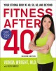 Fitness after 40 : your strong body at 40, 50, 60, and beyond