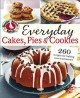 Everyday cakes, pies & cookies : 260 recipes for baking sweet memories.