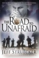 The road to unafraid : how the Army's top ranger faced fear and found courage through Black Hawk Down and beyond