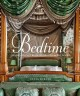 Bedtime : inspirational beds, bedrooms & boudoirs.