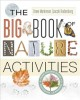 The big book of nature activities : a year-round guide to outdoor learning