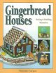 Gingerbread houses : baking and building memories