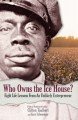 Who owns the ice house? : eight life lessons from an unlikely entrepreneur
