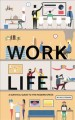 Work life : a survival guide to the modern office