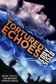 Tortured Echoes