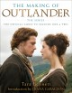 The making of Outlander : the series : the official guide to seasons one & two