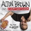 Alton Brown : everydaycook