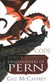 DRAGON'S CODE : ANNE MCCAFFREY'S DRAGONRIDERS OF PERN