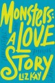 Monsters : a love story