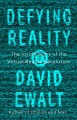 Defying reality : the inside story of the virtual reality revolution