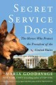 Secret service dogs : the heroes who protect the President of the United States
