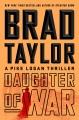 Daughter of war : a Pike Logan Thriller
