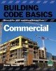 Building code basics. commercial : based on the 2012 International Building Code