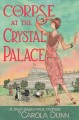 THE CORPSE AT THE CRYSTAL PALACE . A DAISY DALRYMPLE MYSTERY