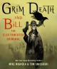 Grim Death and Bill the Electrocuted Criminal : an illustrated novel