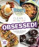 Hungry girl clean & hungry : obsessed! : all-natural recipes for the food you can't live without