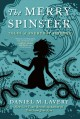 THE MERRY SPINSTER : TALES OF EVERYDAY HORROR