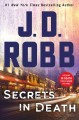 SECRETS IN DEATH : an Eve Dallas novel