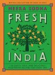 Fresh India : 130 quick, easy, and delicious vegetarian recipes for every day