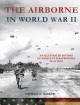 The airborne in World War II : an illustrated history of America