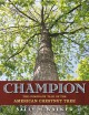 Champion : the comeback tale of the American chestnut tree