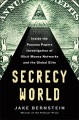 Secrecy world : inside the Panama papers investigation of illicit money networks and the global elite
