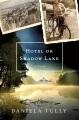 Hotel on shadow lake : a novel