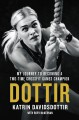 DOTTIR : MY JOURNEY TO BECOMING A TWO-TIME CROSSFIT GAMES CHAMPION