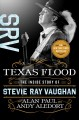 TEXAS FLOOD : THE INSIDE STORY OF STEVIE RAY VAUGHAN