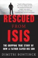 Rescued from ISIS : the gripping true story of how a father saved his son