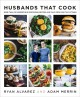 Husbands that cook : more than 120 irresistible vegetarian recipes and tales from our tiny kitchen
