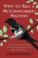 Why To kill a mockingbird matters : what Harper Lee's book and America's iconic film mean to us today