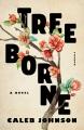 Treeborne : a novel