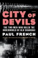 City of devils : the two men who ruled the underworld of old Shanghai