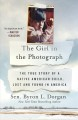 The girl in the photograph : the true story of a Native American child, lost and found in America