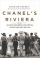 Chanel's Riviera : glamour, decadence, and survival in peace and war, 1930-1944