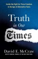 Truth in our times : inside the fight for press freedom in the age of alternative facts