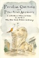 Peculiar questions and practical answers : a little book of whimsy and wisdom from the files of the New York Public Library