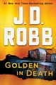 Golden in Death An Eve Dallas Novel (In Death, Book 50)